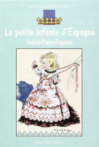 La petite infante d'Espagne (French Edition) (9782740313633) by [???]