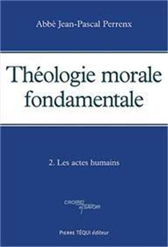 9782740313701: THEOLOGIE MORALE FONDAMENTALE TOME 2