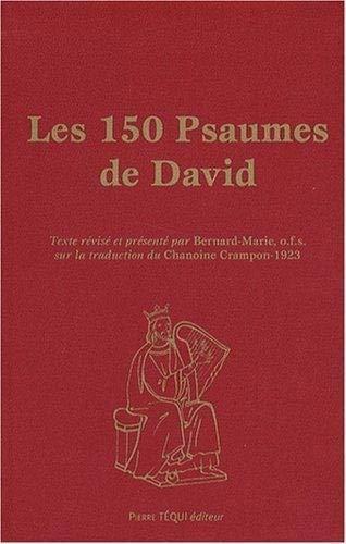 LES 150 PSAUMES DE DAVID GRAND FORMAT: BERNARD MARIE