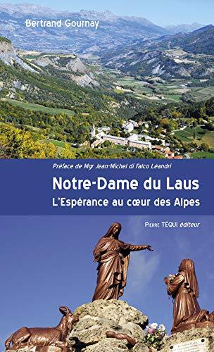 9782740314081: Notre-Dame du Laus : L'Esp�rance au coeur des Alpes