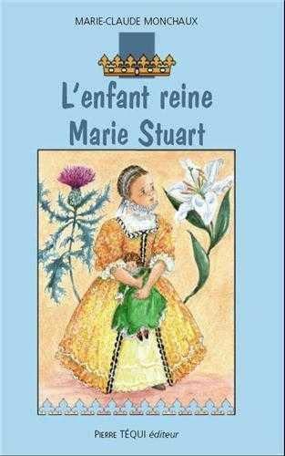 l'enfant reine Marie Stuart (9782740314340) by [???]