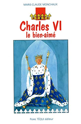 9782740315330: Charles VI le Bien-Aime (French Edition)