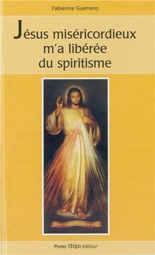 9782740315613: Jésus miséricordieux m'a libérée du spiritisme