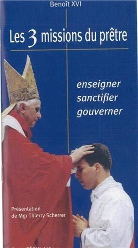 les 3 missions du pr?tre : enseigner,: Benoît XVI