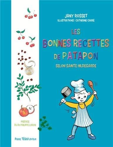 9782740317006: Les bonnes recettes de Patapon : Selon Sainte Hildegarde