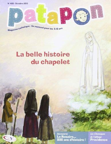 Patapon Octobre 2013 N 400 - la Belle Histoire du Chapelet - Revue: Collectif