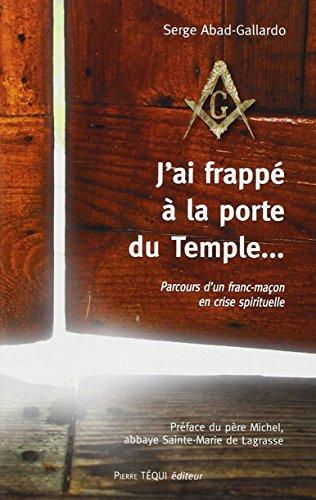9782740318409: J'ai frappé à la porte du Temple...