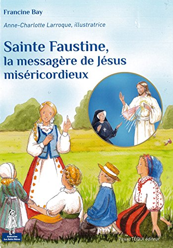 9782740318775: Sainte Faustine, la messagère de Jésus miséricordieux