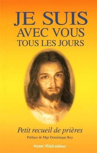 JE SUIS AVEC VOUS TOUS LES JOURS 14E ED: JEAN PAUL DUFOUR