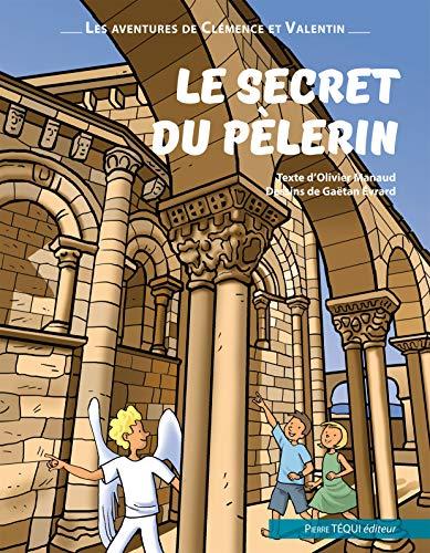 9782740319017: Le secret du pèlerin - Les aventures de Clémence et Valentin