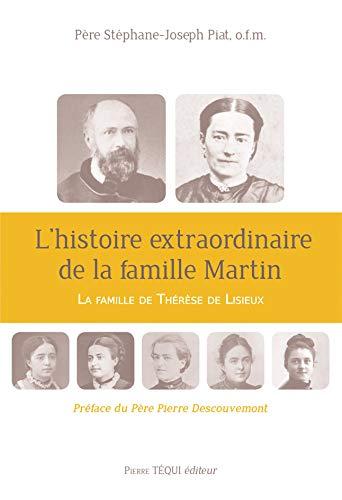 9782740319079: L'histoire extraordinaire de la famille Martin : La famille de Thérèse de Lisieux