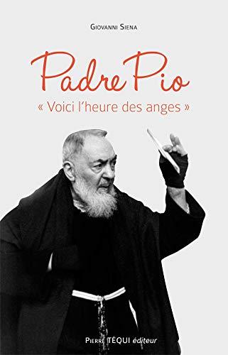 """9782740319253: Padre Pio """"Voici l´heure des anges"""""""