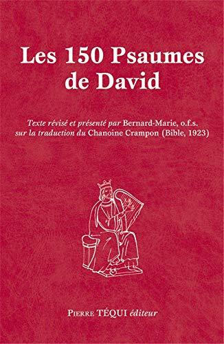 Les 150 psaumes de David: Bernard Marie