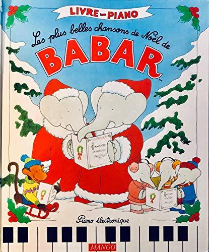 9782740400920: Les Plus belles chansons de Noël de Babar (livre piano)