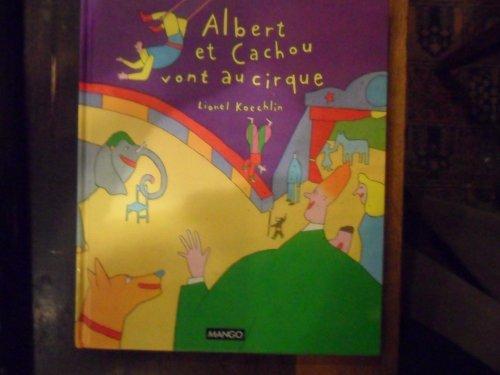 9782740402627: Albert et Cachou vont au cirque (Albums Illustrés)