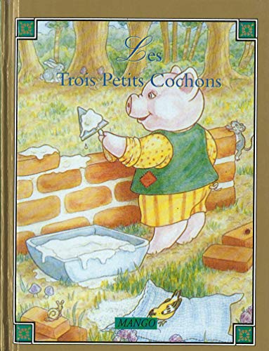 Les Trois Petits Cochons (French Edition): Collectif