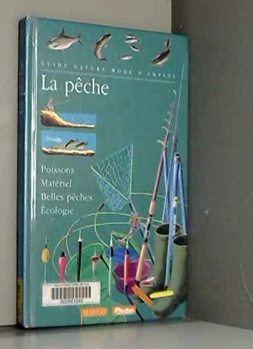 9782740404720: LA PECHE. Poisson, matériel, belles pêches, écologie