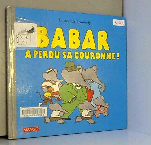 9782740406625: BABAR A PERDU SA COURONNE