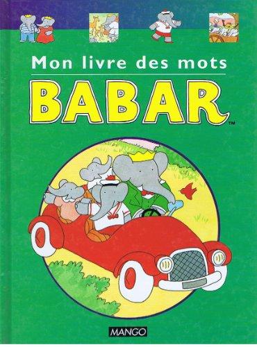 9782740407158: Mon livre des mots Babar