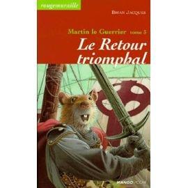 Martin le guerrier. 3, Le retour triomphal (9782740407868) by Brian Jacques