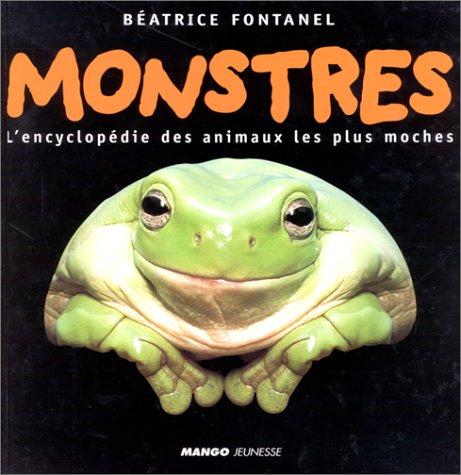 9782740408155: MONSTRES. L'encyclopédie des animaux les plus moches