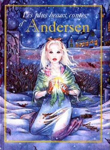 9782740409176: Les plus beaux contes d'andersen : la petite sirène - la petite marchande d'alumettes - jacques...