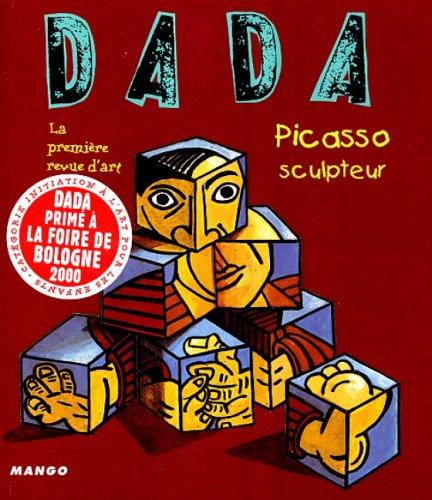 9782740409640: Dada : La premiere revue d'art Picasso sculpteur