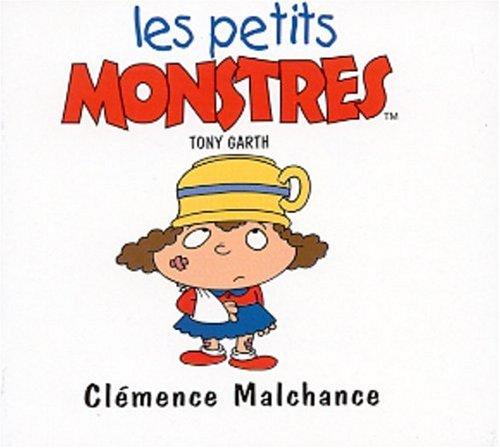 9782740409916: Les petites crapules : Clémence Malchance