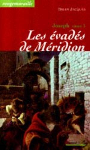 Joseph, tome 3 : Les Evad?s de M?ridion (French Edition): Jacques, Brian, Lavabre, Emmanuelle