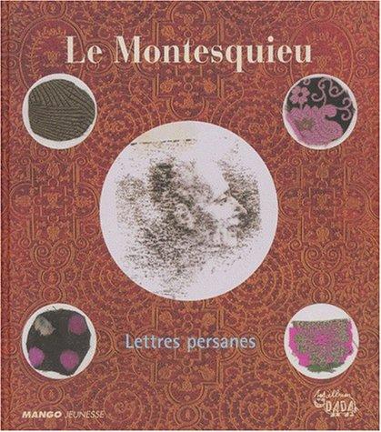 Le Montesquieu. Lettres persanes: Montesquieu; Jean-Jacques Ceccarelli