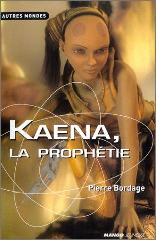 9782740414408: Kaena, la proph�tie (Autres mondes)