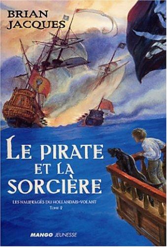 Le Pirate et La Sorciere [Tome II 2]: Jacques, Brian