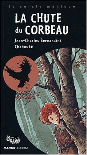 La Chute du corbeau: Bernardini, Jean-Charles