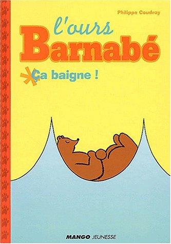 9782740416327: L'Ours Barnabé : Ça baigne !