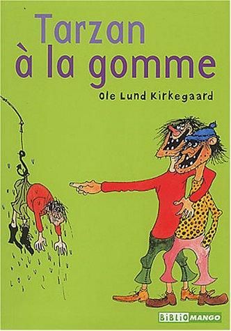 Tarzan à la gomme (BiblioMango): Ole Lund Kirkegaard