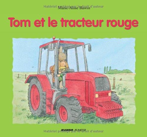 9782740419496: Tom et le tracteur rouge