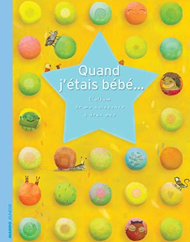9782740419847: Quand j'étais bébé... : L'album de ma naissance à deux ans, c'est un garçon !