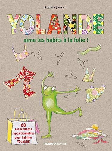 9782740421185: Yolande aime les habits à la folie!