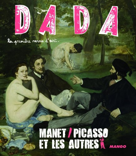 Manet, Picasso et les Autres (Revue Dada n? 142): COLLECTIF