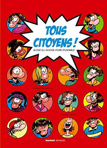 9782740424575: Tous citoyens ! : Guide du savoir vivre ensemble