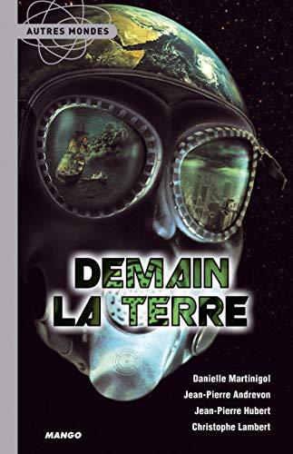 Demain la Terre (French Edition): Joël de Rosnay