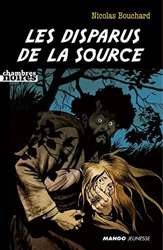 Les disparus de la source (Chambres noires): Nicolas Bouchard