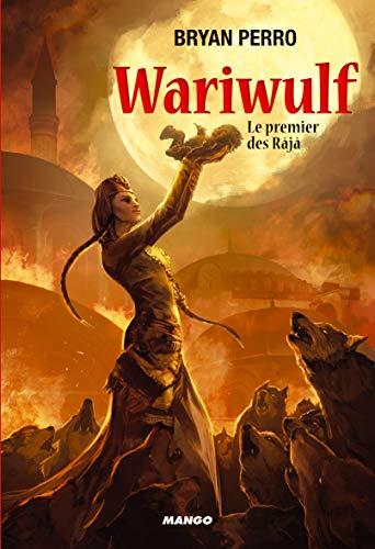 9782740426388: Wariwulf, Tome 1 : Le premier des Râjâ