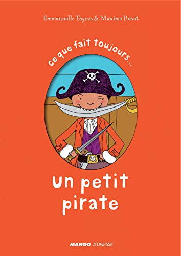 9782740426890: Ce que font toujours les petits pirates (French Edition)