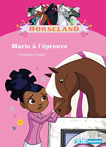 Horseland : Marie à l'épreuve - Christelle Chatel
