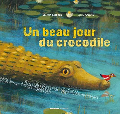 9782740429044: Un beau jour du crocodile