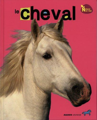 9782740429594: LE CHEVAL (NATURE EN VUE)