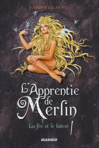 9782740429655: L'Apprentie de Merlin, Tome 3 : la Fée et le Baton