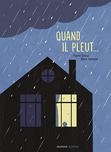 Quand il pleut...: Remy Saillard; Pierre