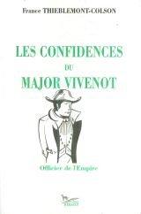 9782740700723: Les Confidences du Major Vivenot,Officier de l'Empire